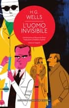 L'uomo invisibile ebook by H.G. Wells