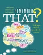 Remember That? - A Year-by-Year Chronicle of Fun Facts, Headlines, & Your Memories ebook by Family Tree Editors, Allison Dolan