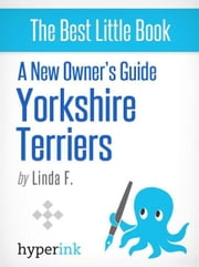 Yorkshire Terrier: Training, Grooming, and Dog Care ebook by Linda F.