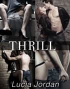 Thrill - Complete Series ebook by