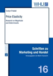 Price Elasticity - Research on Magnitude and Determinants ebook by Evelyn Friedel