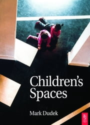 Children's Spaces ebook by Mark Dudek