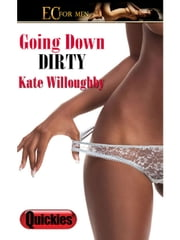 Going Down Dirty ebook by Kate Willoughby