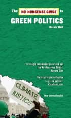 The No-Nonsense Guide to Green Politics ebook by Derek Wall