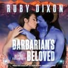 Barbarian's Beloved audiobook by Ruby Dixon