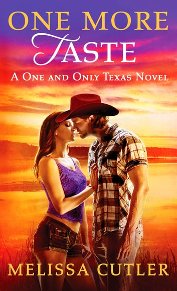 One More Taste - A One and Only Texas Novel ebook by Melissa Cutler