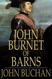 John Burnet of Barns - A Romance ebook by John Buchan