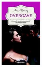 Overgave ebook by Anne Rainey