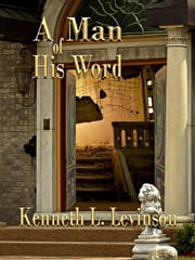 A Man of His Word ebook by Kenneth L. Levinson