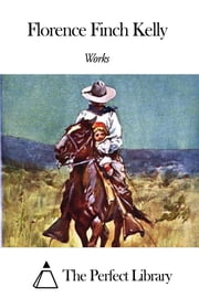 Works of Florence Finch Kelly ebook by Florence Finch Kelly