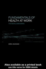 Fundamentals of Health at Work ebook by Wilkinson, C.