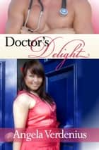 Doctor's Delight ebook by Angela Verdenius