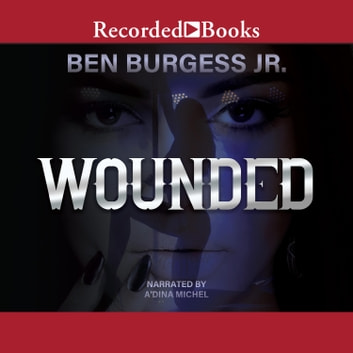 Wounded audiobook by Ben Burgess, Jr.