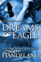 Dreams of an Eagle - A Sexy Western Historical Paranormal Native American Romance ebook by