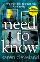 Need To Know - The Sunday Times Bestseller ebook by Karen Cleveland