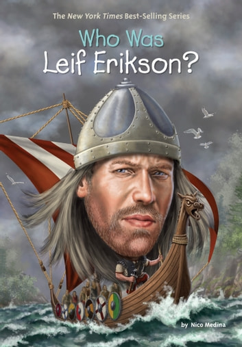 Who Was Leif Erikson? ebook by Nico Medina,Who HQ
