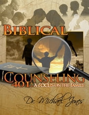 Biblical Christian Counseling ebook by Dr. Michael Jones