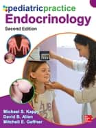 Pediatric Practice: Endocrinology, 2nd Edition ebook by Michael S. Kappy, David B. Allen, Mitchell E. Geffner