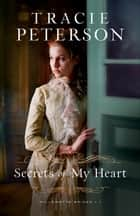 Secrets of My Heart (Willamette Brides Book #1) ebook by Tracie Peterson