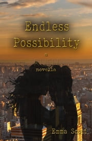 Endless Possibility ebook by Emma Scott
