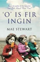 O is Fir Ingin ebook by Mae Stewart