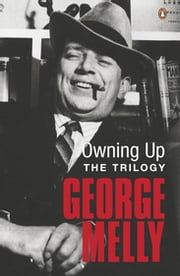 Owning Up - The Trilogy ebook by George Melly