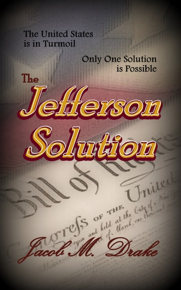 The Jefferson Solution ebook by Jacob Drake