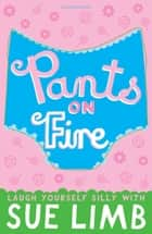 Pants on Fire ebook by Sue Limb