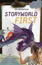 Storyworld First - Creating a Unique Fantasy World for Your Novel 電子書 by Jill Williamson