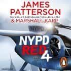 NYPD Red 4 - A jewel heist. A murdered actress. A killer case for NYPD Red audiobook by James Patterson
