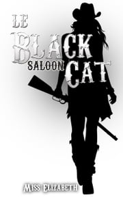 Le Black Cat Saloon - ebook érotique eBook par Miss Elizabeth