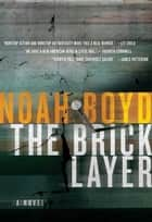 The Bricklayer ebook by Noah Boyd
