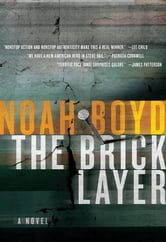 The Bricklayer - A Novel ebook by Noah Boyd