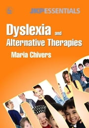 Dyslexia and Alternative Therapies ebook by Chivers, Maria