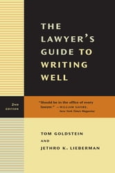 The Lawyer's Guide to Writing Well: Second Edition ebook by Goldstein, Tom