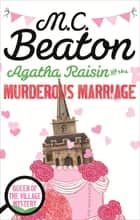 Agatha Raisin and the Murderous Marriage ebook by M.C. Beaton
