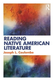 Reading Native American Literature ebook by Joseph L. Coulombe