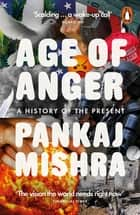 Age of Anger - A History of the Present ekitaplar by Pankaj Mishra