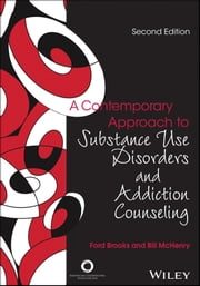 A Contemporary Approach to Substance Use Disorders And Addiction Counseling ebook by Ford Brooks,Bill McHenry