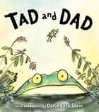 Tad and Dad ebook by David Ezra Stein, David Ezra Stein