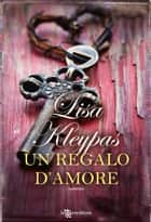 Un regalo d'amore ebook by Lisa Kleypas