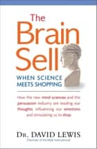 The Brain Sell - When Science Meets Shopping ebook by