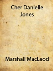 Cher Danielle Jones ebook by Marshall MacLeod