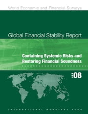 Global Financial Stability Report, April 2008 ebook by International Monetary Fund.  Monetary and Capital Markets Department
