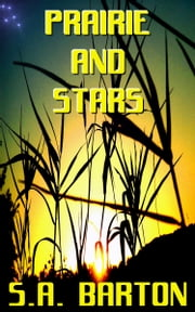 Prairie and Stars ebook by S. A. Barton