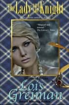 The Lady and the Knight ebook by