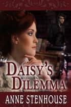 Daisy's Dilemma ebook by Anne Stenhouse