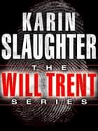 The Will Trent Series 7-Book Bundle - Triptych, Fractured, Undone, Broken, Fallen, Criminal, Unseen ebook by Karin Slaughter