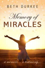 Memory of Miracles ebook by Beth Durkee