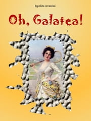 Oh, Galatea! ebook by Ippolita Avanzini